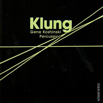 Klung: Gene Koshinski Percussion
