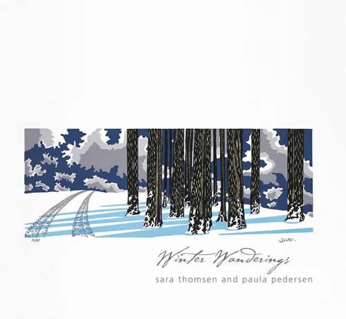 Sara Thomsen and Paula Pedersen: Winter Wanderings