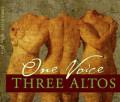 Three Altos: One Voice